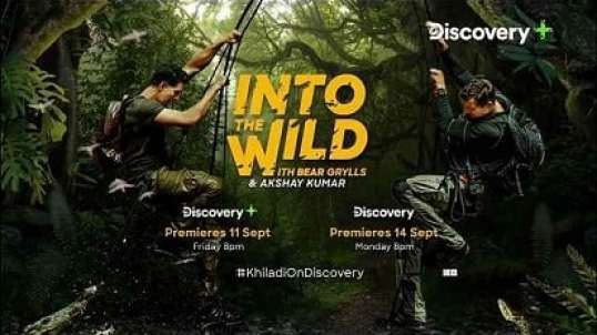 Akshay kumar with Bear Grylls Full Episode in Hindi - in to The Wild 2020